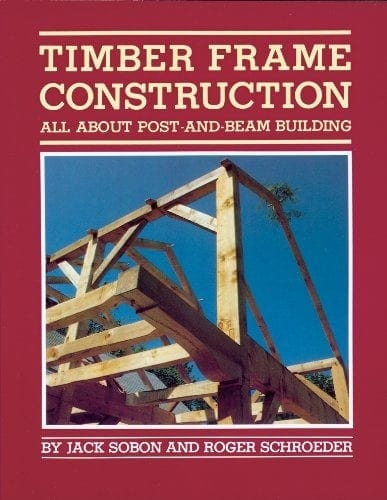 Timber Framing Books We Recommend Timber Frame Hq
