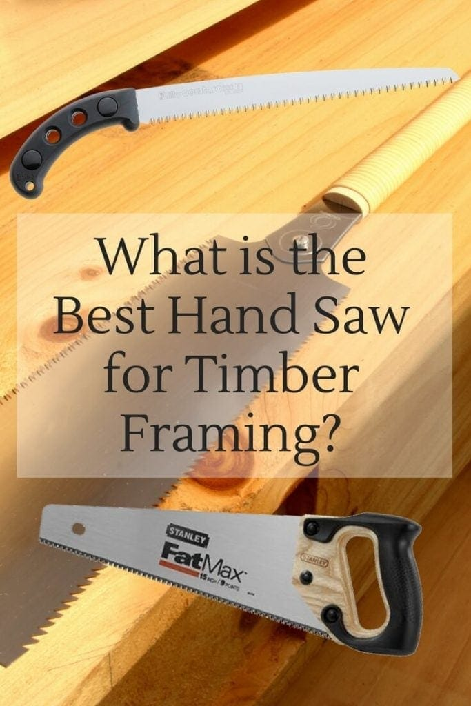 What is the Best Saw for Timber Framing