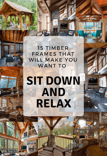 15 Timber Frames That Will Make You Want To Sit Down and Relax