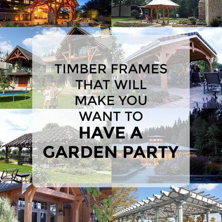 Timber frames to have a garden party